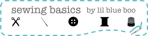 Sewing Basics with lilblueboo.com