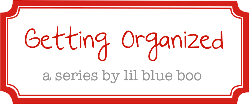 The Getting Organized Series via lilblueboo.com