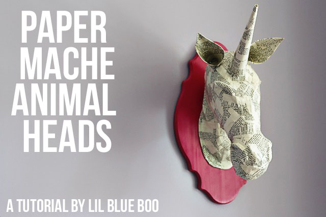 DIY paper mache animal heads tutorial via lilblueboo.com