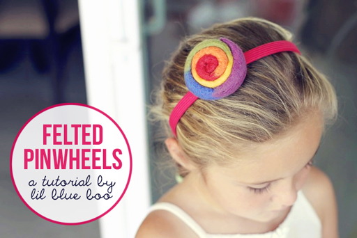 Felted Pinwheel Accessories Tutorial via lilblueboo.com
