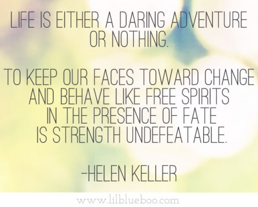 Helen Keller Daring Adventure Quote via lilblueboo.com #thecancerchronicles