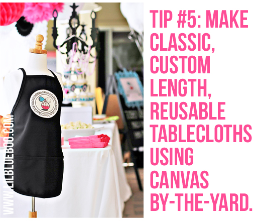 Make Custom Tablecloths: Lil Blue Boo's Top 10 DIY Party Tips and Behind the Scenes via lilblueboo.com