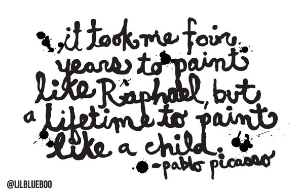 Picasso Quote via lilblueboo.com