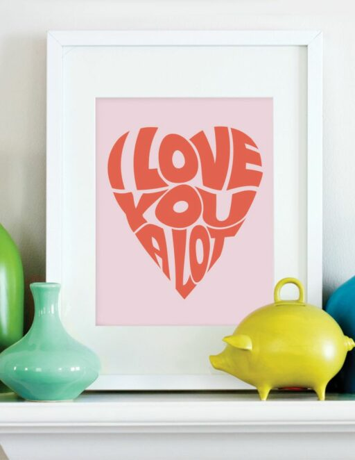 I Love You A Lot Printable Art Print for Big Girl Room | Ashley Hackshaw / lilblueboo.com