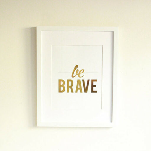 Be Brave Art Print for Big Girl Room | Ashley Hackshaw / lilblueboo.com