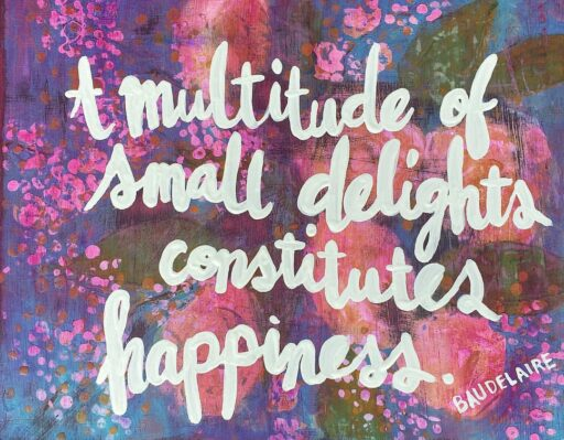Baudelaire Quote Painting - Happiness Quote