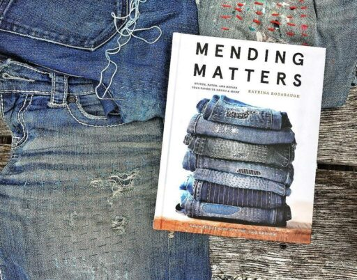 Mending Matters - The Joy, The Joy, Mindfulness and Mendfulness in Slow Fashion - How to mend and reuse jeans and other items for sustainable living.